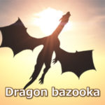 Dragon bazooka